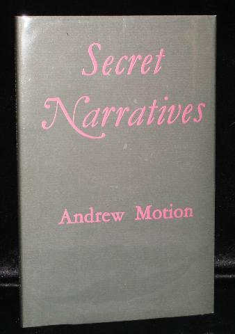 Secret Narratives. Andrew Motion.