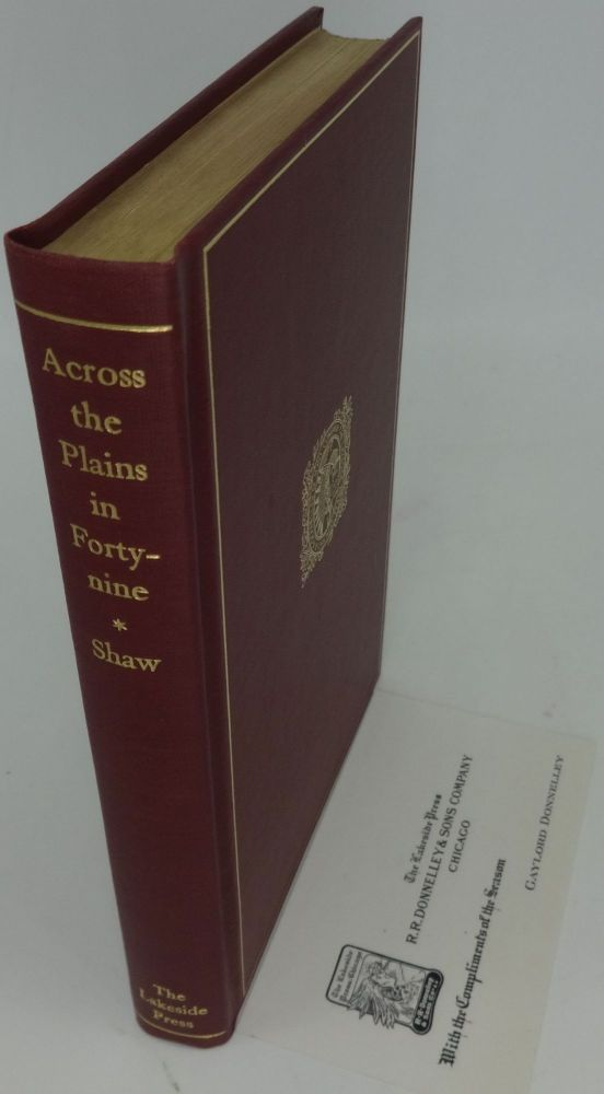 ACROSS THE PLAINS IN FORTY-NINE. Reuben Cole Shaw and, Milo Milton Quaife.