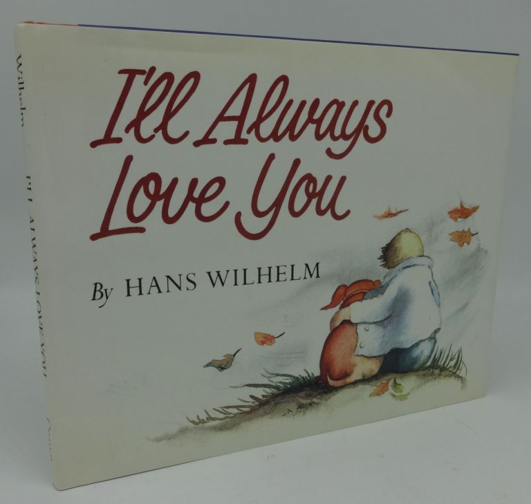 I'LL ALWAYS LOVE YOU. Hans Wilhelm.