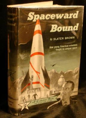 SPACEWARD BOUND. Slater Brown.