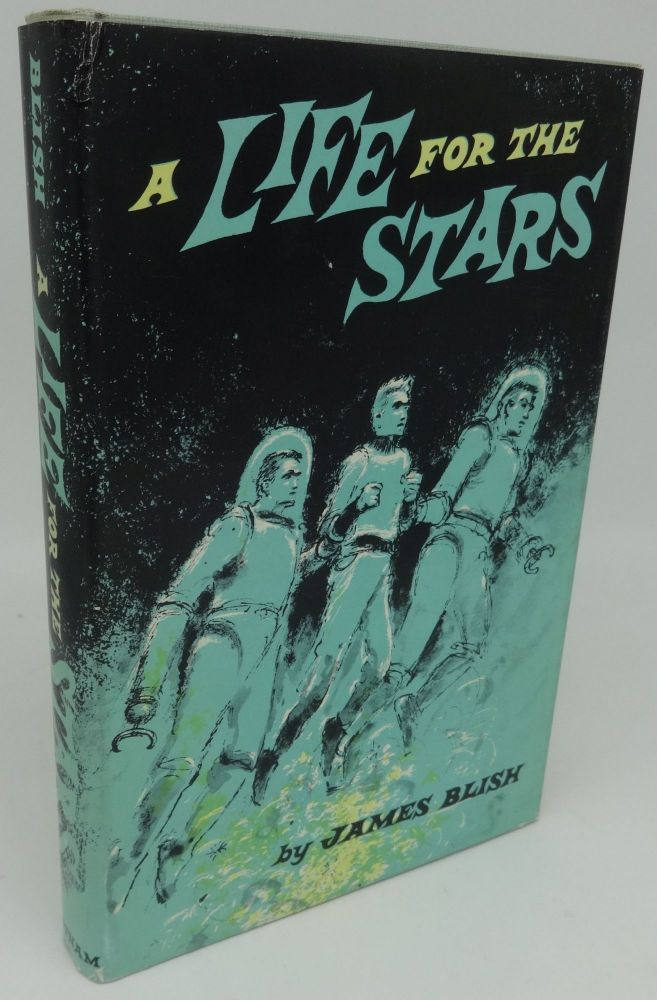 A LIFE FOR THE STARS. James Blish.