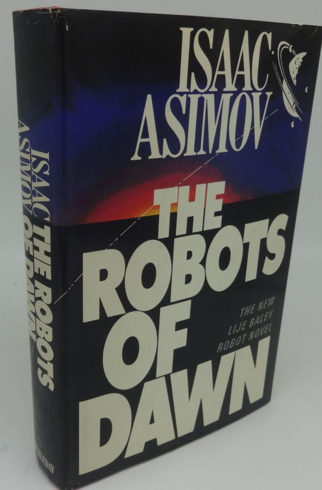 THE ROBOTS OF DAWN (SIGNED). Isaac Asimov.
