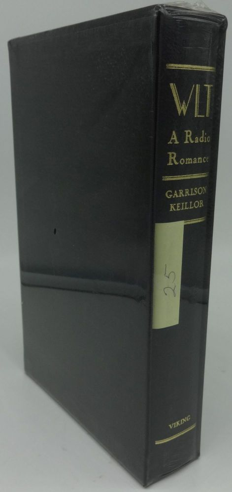 WLT A RADIO ROMANCE (SIGNED LIMITED). Garrison Keillor.