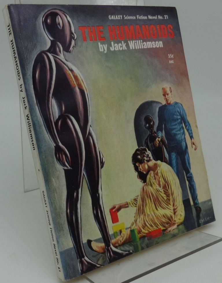 THE HUMANOIDS: GALAXY Science Fiction Novel No. 21. Jack Williamson.