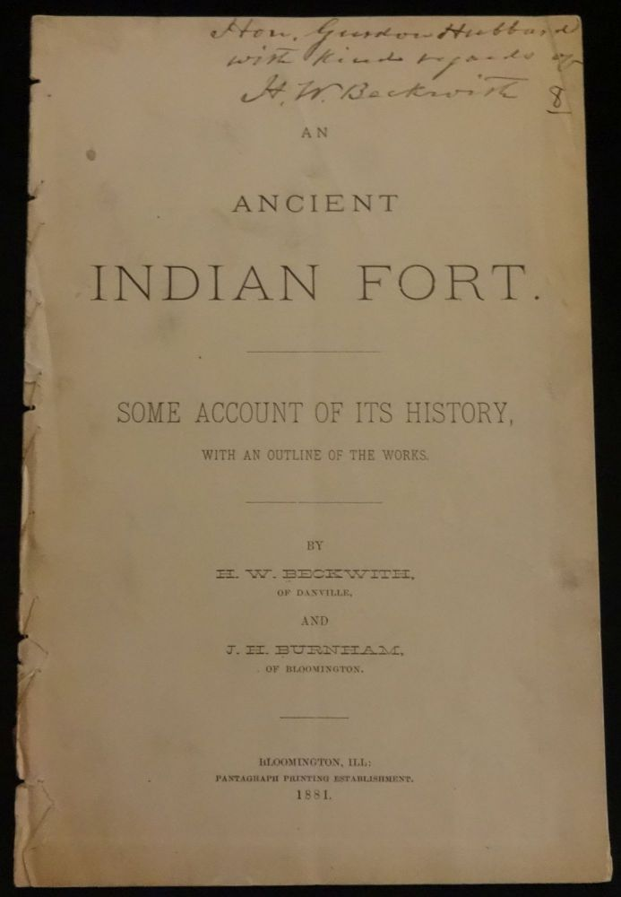 ANCIENT INDIAN FORT. Some Account of its History with an Outline of the Works. H. W. Beckwith, J. H. Burnham.