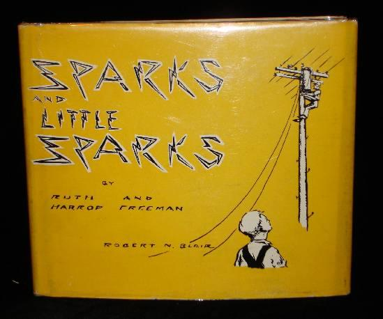 SPARKS AND LITTLE SPARKS. Ruth, Harrop Freeman.