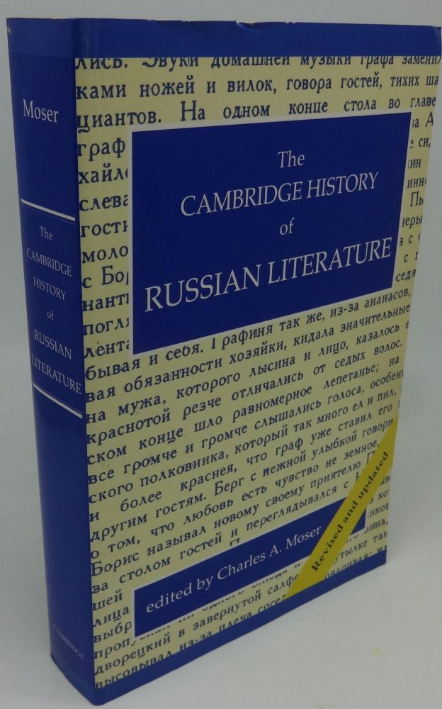 THE CAMBRIDGE HISTORY OF RUSSIAN LITERATURE [Revised and Updated]. Charles A. Moser.