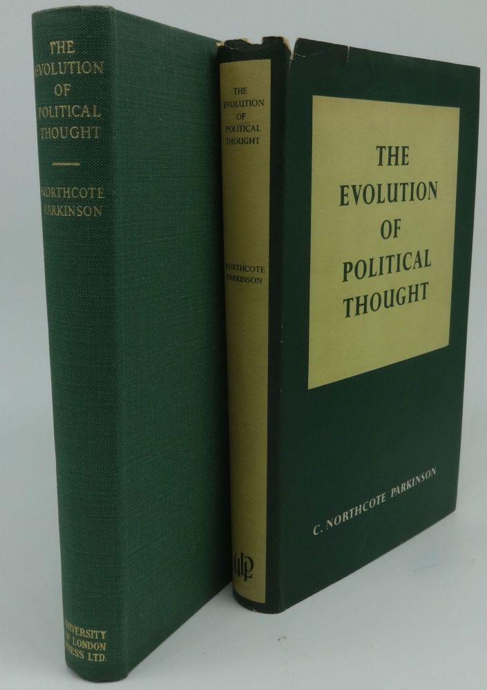 THE EVOLUTION OF POLITICAL THOUGHT. C. Northcote Parkinson.