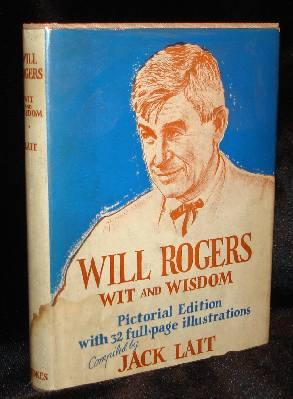 WILL ROGERS WIT AND WISDOM. Jack Lait.
