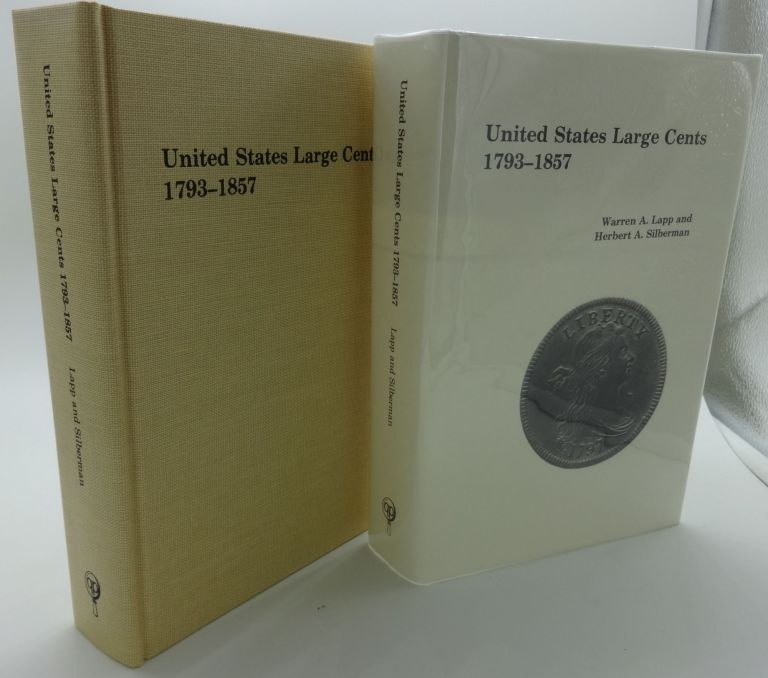 UNITED STATES LARGE CENTS 1793-1857. Warren A. Lapp, Herbert A. Silberman.