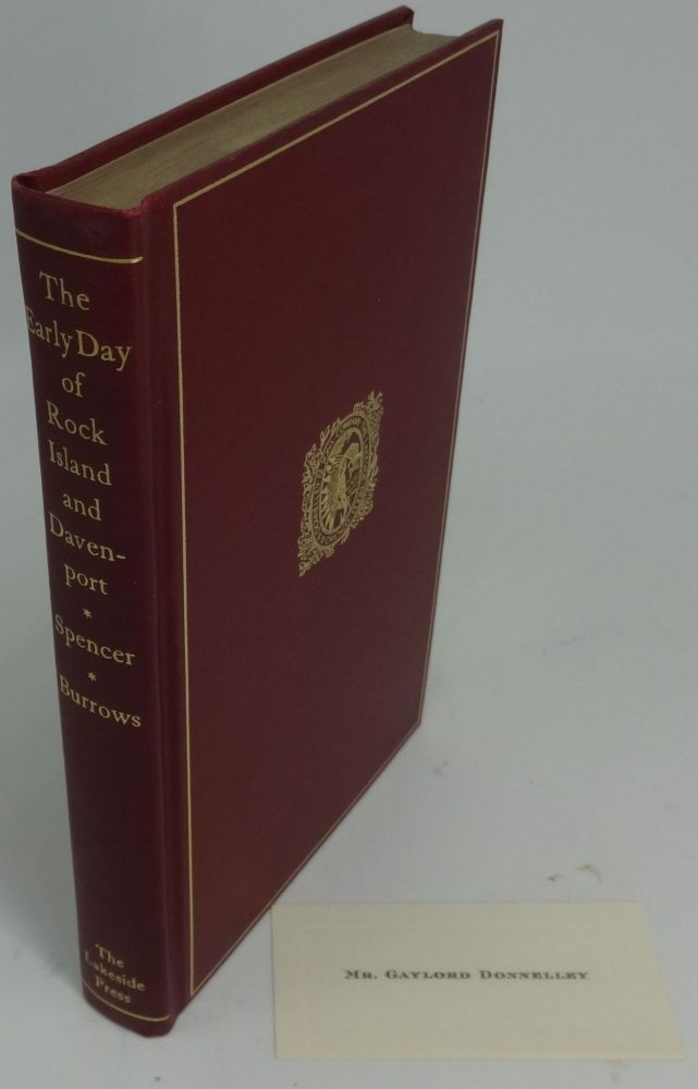 THE EARLY DAY OF ROCK ISLAND AND DAVENPORT. The Narratives of J. W. Spencer and J. M. D. Burrows. Milo Milton Quaife.