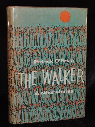 THE WALKER AND OTHER STORIES. Patrick O'Brian.