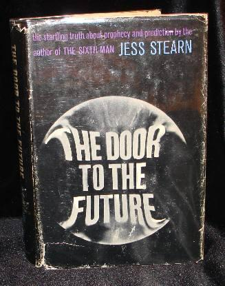 THE DOOR TO THE FUTURE. Jess Stearn.