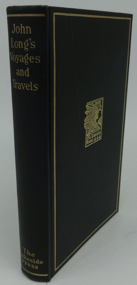 JOHN LONG'S VOYAGES AND TRAVELS IN THE YEARS 1768-1788. Milo Milton Quaife.