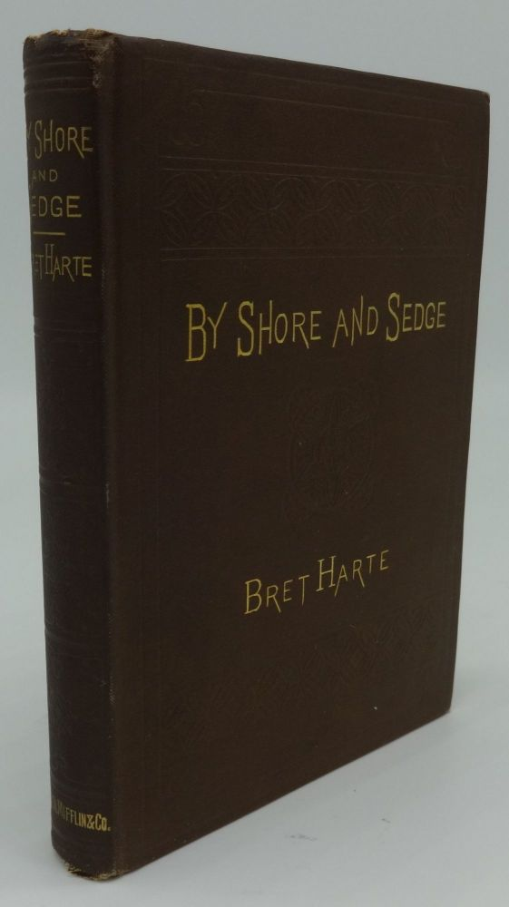 BY SHORE AND SEDGE. Bret Harte.