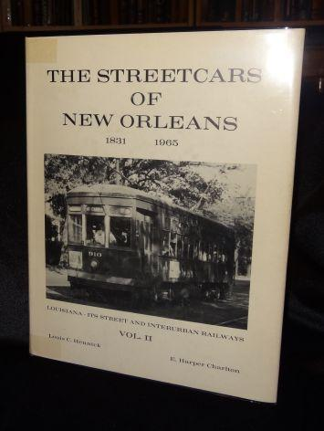 THE STREETCARS OF NEW ORLEANS (Vol Two). Louis C. Hennick, E. Harper Charlton.