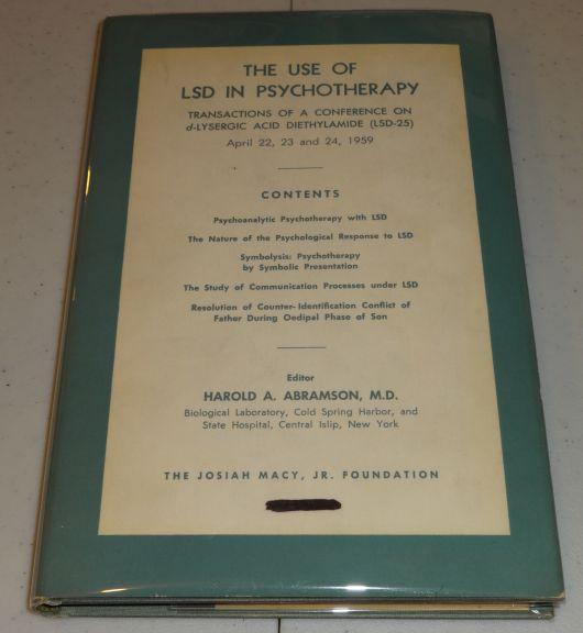 THE USE OF LSD IN PSYCHOTHERAPY - Transactions of a Conference on d-Lysergic Acid Diethylamide (LSD-25) April 22, 23, & 24, 1959). Harold A. Abramson.