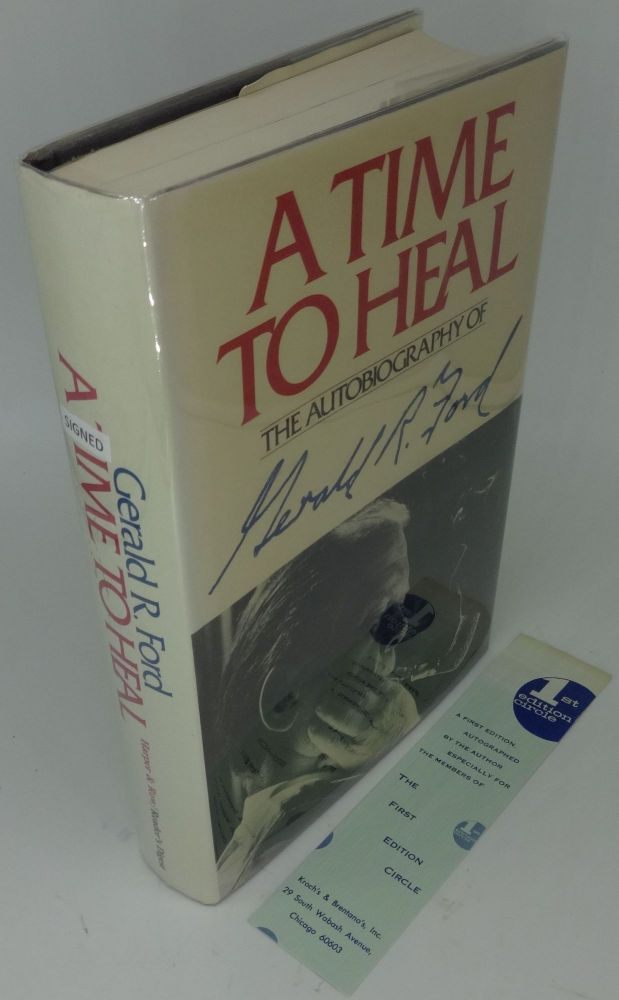 A TIME TO HEAL (SIGNED). Gerald R. Ford.