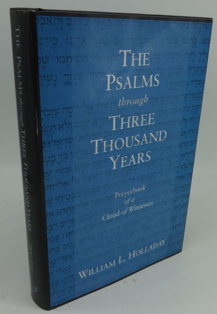 THE PSALMS THROUGH THREE THOUSAND YEARS. William L. Holladay.