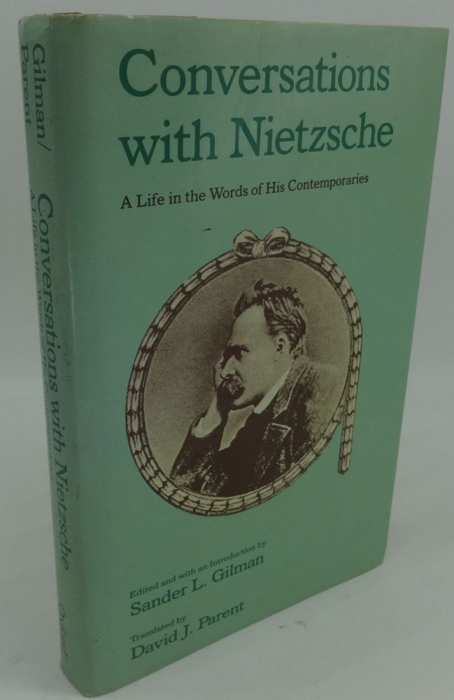 CONVERSATIONS WITH NIETZSCHE: A LIFE IN THE WORDS OF HIS CONTEMPORARIES. Sander L. Gilman.