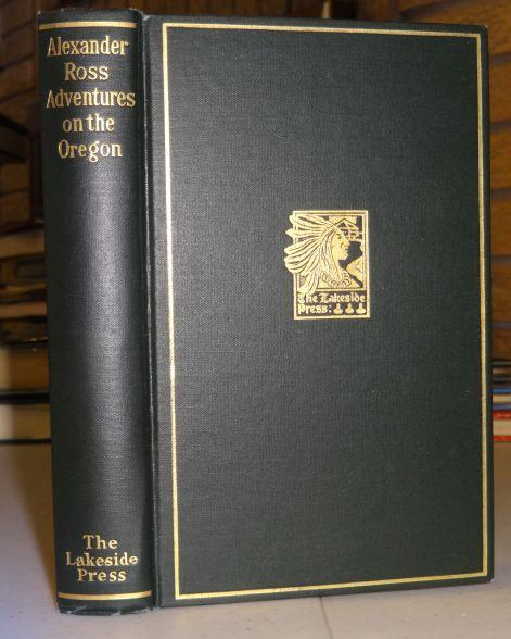 ADVENTURES OF THE FIRST SETTLERS ON THE OREGON OR COLUMBIA RIVER. Milo Quaife.