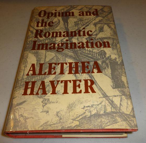 OPIUM AND THE ROMANTIC IMAGINATION. Alethea Hayter.