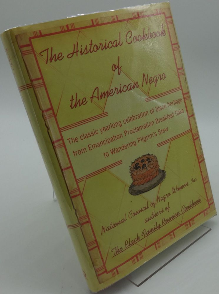THE HISTORICAL COOKBOOK OF THE AMERICAN NEGRO. Sue Bailey Thurman.