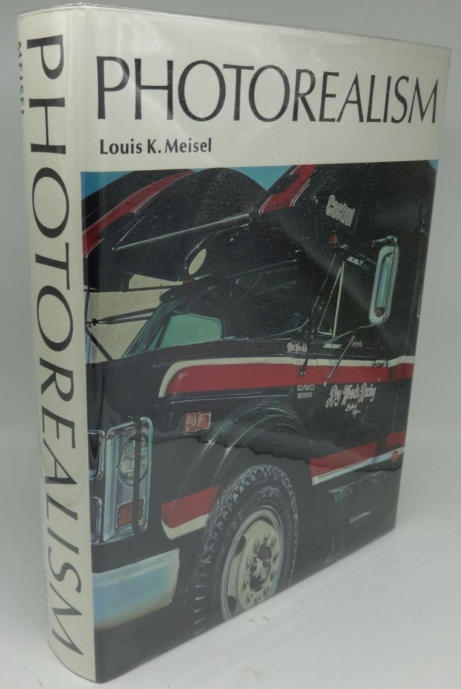 PHOTOREALISM (SIGNED/INSCRIBED). Louis K. Meisel.