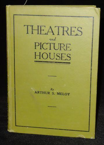 THEATRES AND PICTURE HOUSES. Arthur S. Meloy.