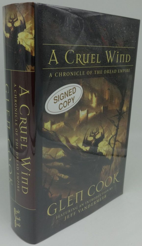 A CRUEL WIND: A CHRONICLE OF THE DREAD EMPIRE (SIGNED). Glen Cook.