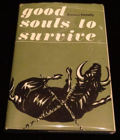 GOOD SOULS TO SURVIVE. Brendan Kennelly.