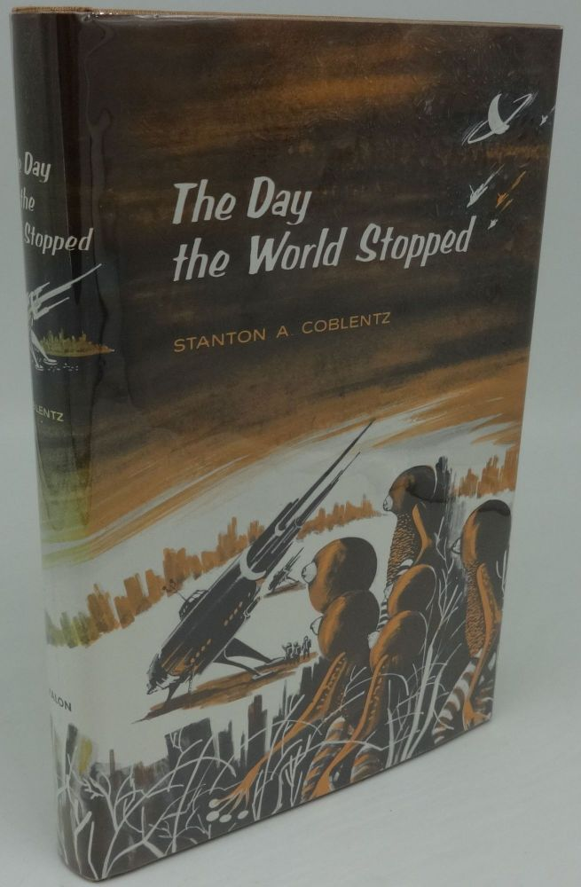 THE DAY THE WORLD STOP. Stanton A. Coblentz.