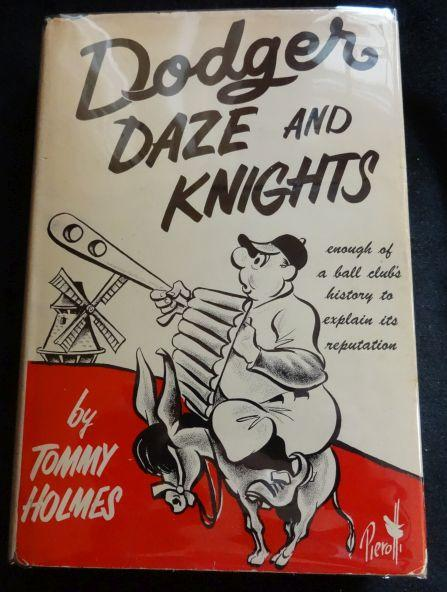 DODGER DAZE AND KNIGHTS. Tommy Holmes.