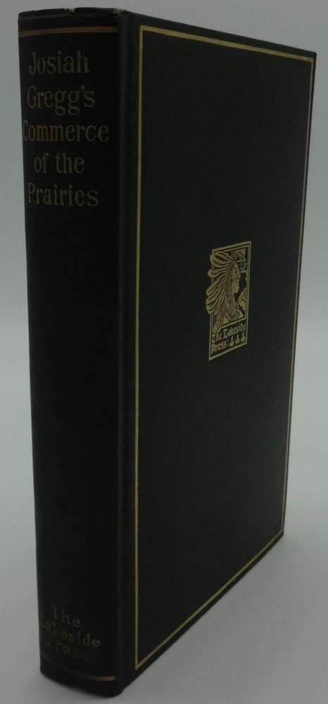 THE COMMERCE OF THE PRAIRIES BY JOSIAH GREGG. Milo Milton Quaife.