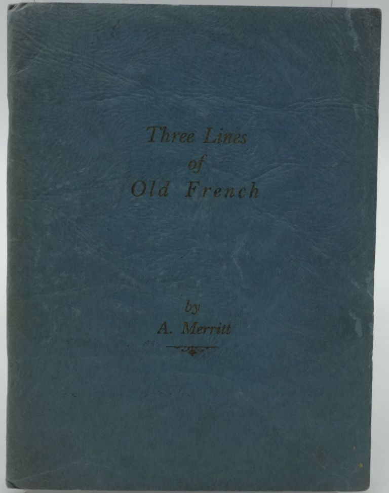 THREE LINES OF OLD FRENCH. A. A. Merritt.