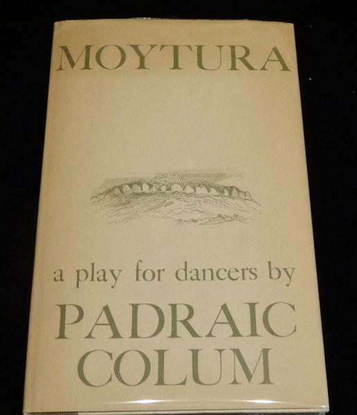 MOYTURA: A Play for Dancers. Padraic Colum.