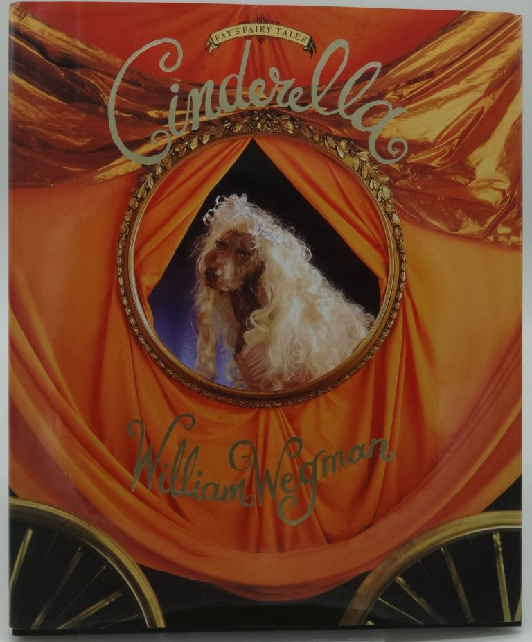 CINDERELLA. William Wegman.