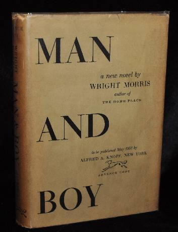 MAN AND BOY (Advance Review Copy). Wright Morris.