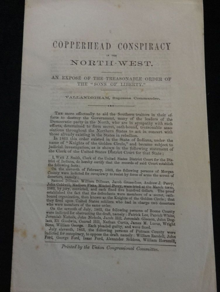 """COPPERHEAD CONSPIRACY IN THE NORTH-WEST. AN EXPOSE OF THE TREASONABLE ORDER OF THE """"SONS OF LIBERTY"""" Clement L. Vallandigham."""