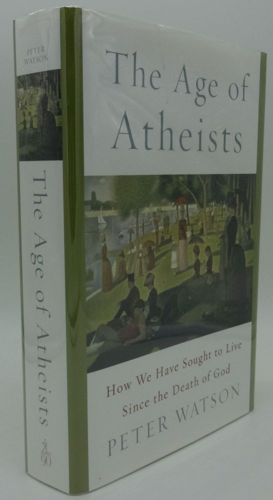 THE AGE OF ATHEISTS. Peter Watson.