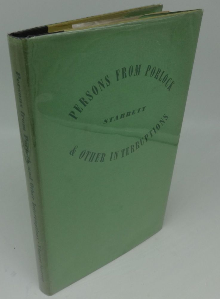 PERSONS FROM PORLOCK AND OTHER INTERRUPTIONS (SIGNED LIMITED). Vincent Starrett.