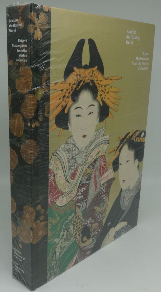 PAINTING THE FLOATING WORLD: UKIYO-E MASTERPIECES FROM THE WESTON COLLECTION