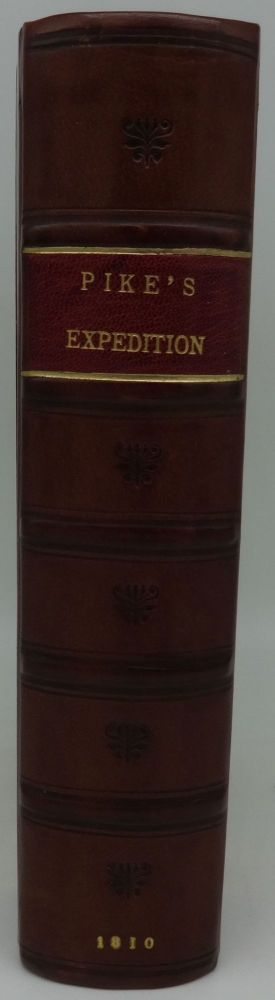 AN ACCOUNT OF EXPEDITIONS TO SOURCES OF THE MISSISSIPPI AND THROUGH THE WESTERN PARTS OF LOUISIANA TO THE SOURCES OF THE ARKANSAW, KANS, LA PLATTE, AND PIERRE JAUN, RIVERS; PERFORMED BY ORDER OF THE GOVERNMENT OF THE UNITED STATES DURING THE YEARS 1805, 1806 AND 1807 AND A TOUR THROUGH THE INTERIOR PARTS OF NEW SPAIN. Zebulon Montgomery Pike.