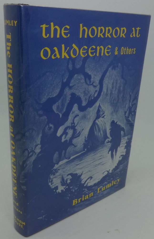 THE HORROR AT OAKDEENE & OTHERS. Brian Lumley.