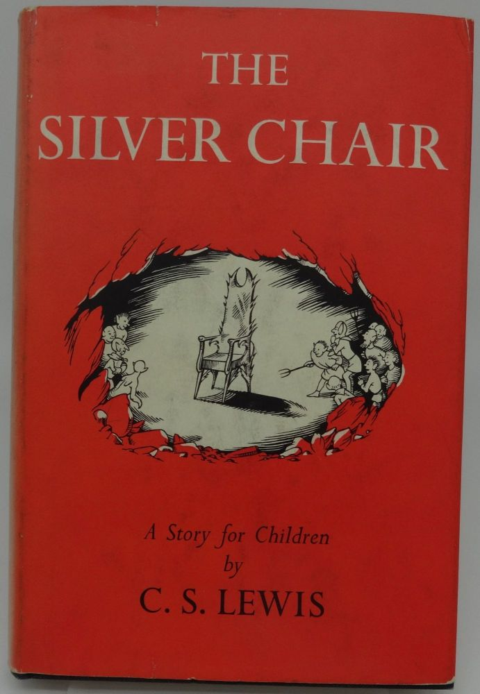 THE SILVER CHAIR. C. S. Lewis.