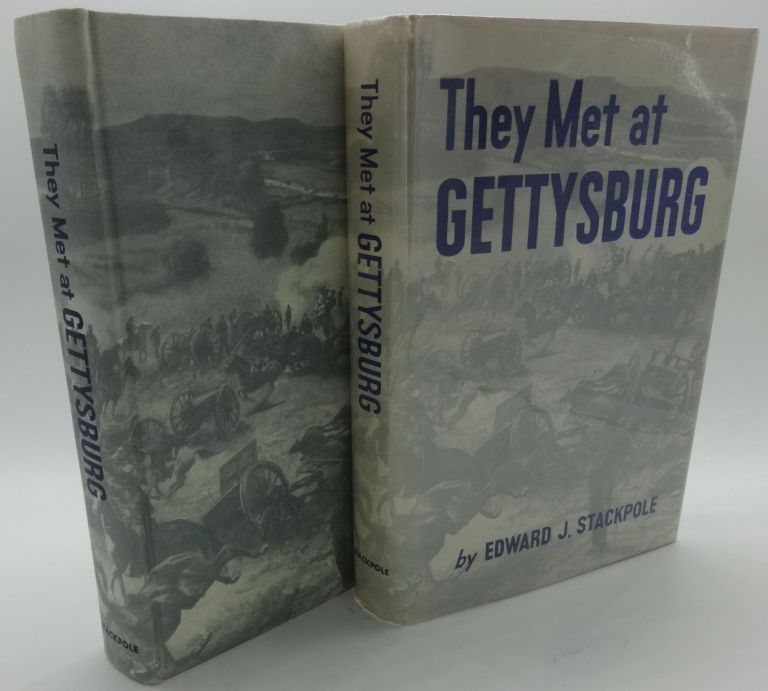 THEY MET AT GETTYSBURG (SIGNED). Edward J. Stackpole.