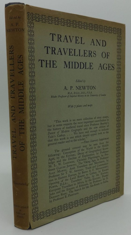TRAVEL AND TRAVELLERS OF THE MIDDLE AGES. A. P. Newton.
