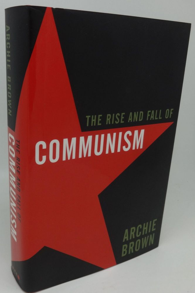 THE RISE AND FALL OF COMMUNISM. Archie Brown.