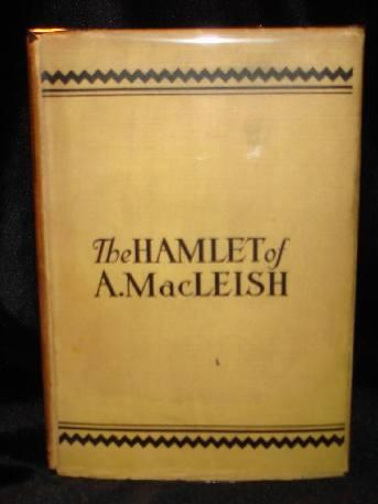 THE HAMLET OF A. MacLEISH. Archibal MacLeish.