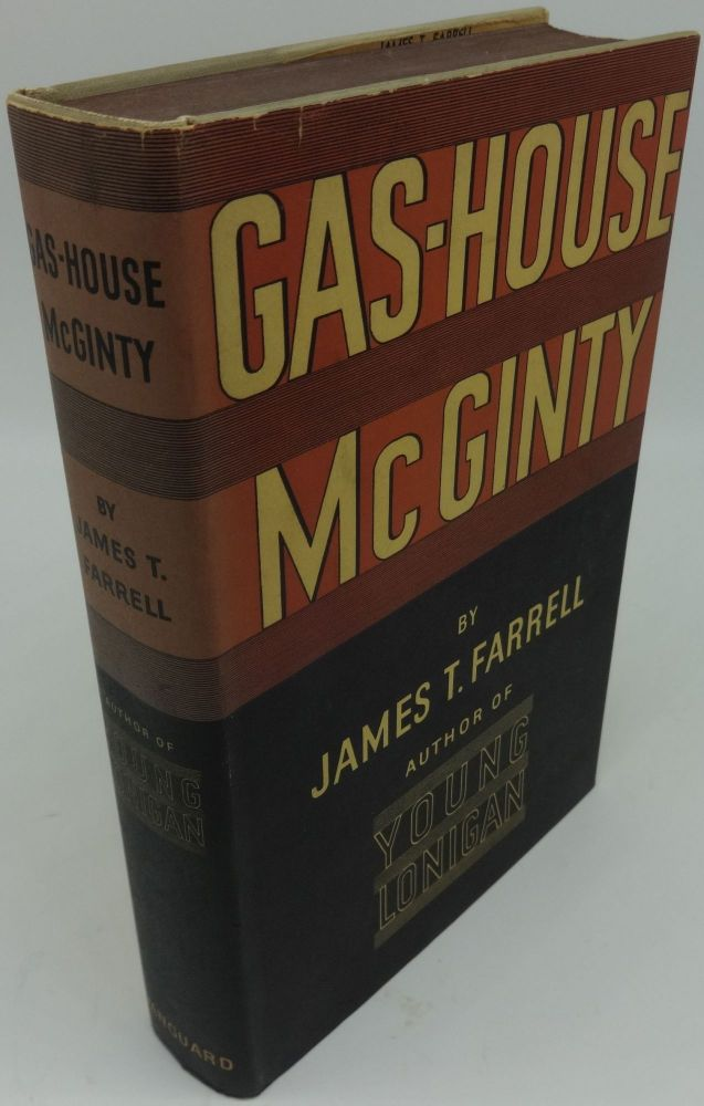 GAS-HOUSE McGINTY (SIGNED). James T. Farrell.